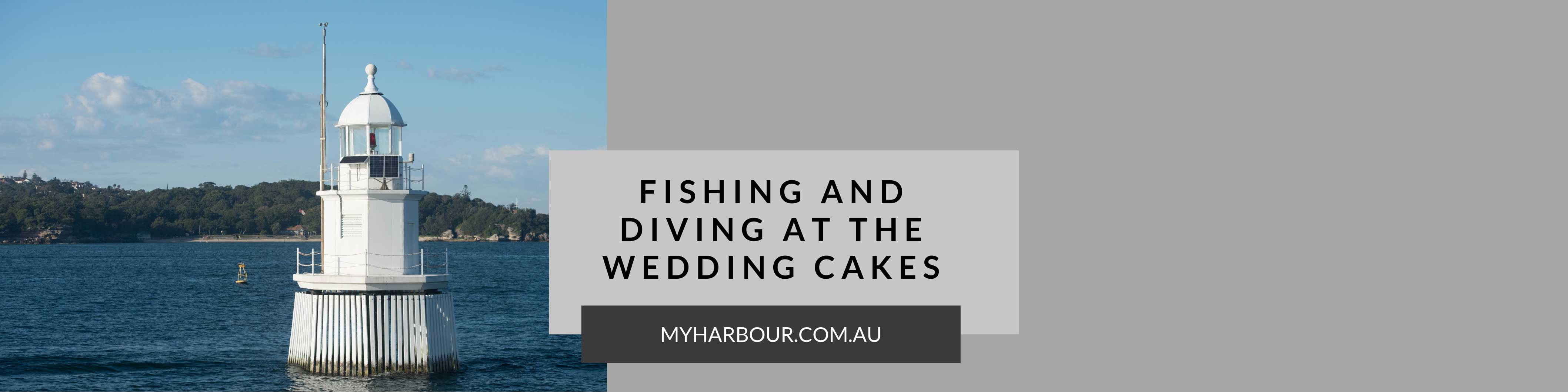 Wedding-Cakes-Lighthouse-Fishing-Diving-MyHarbour-Header